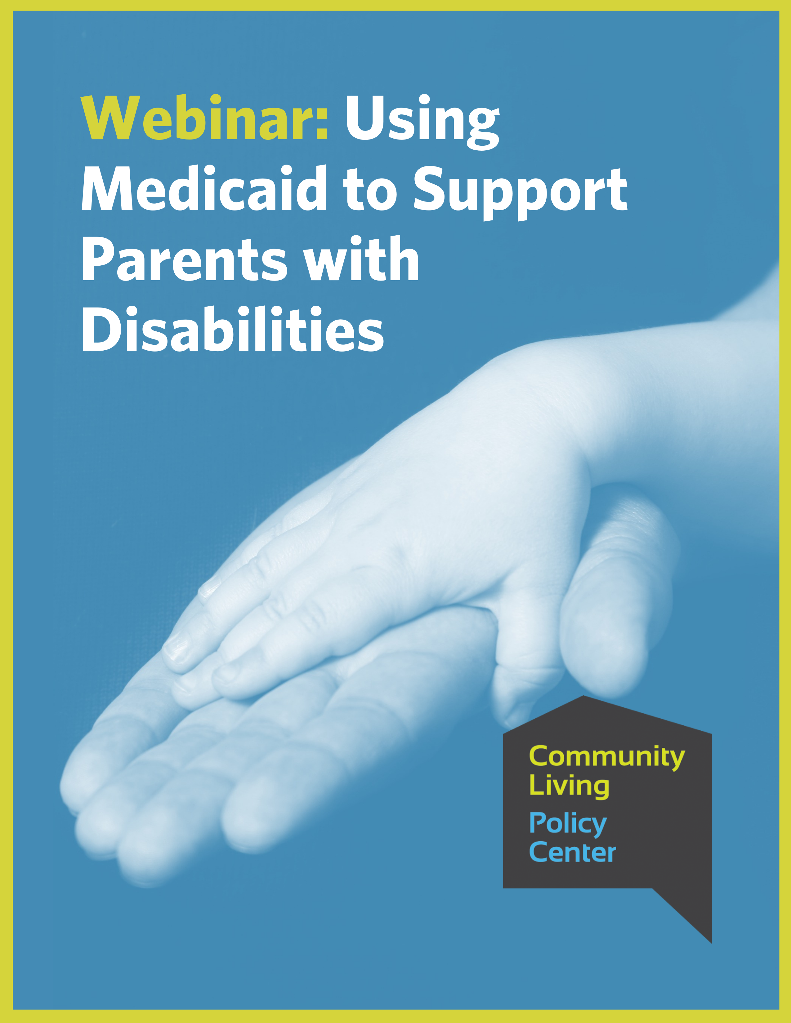 Webinar: Using medicaid to support parents with disabilities