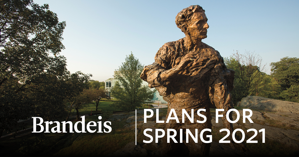 Louis Brandeis status with words Brandeis: Plans for Spring 2021