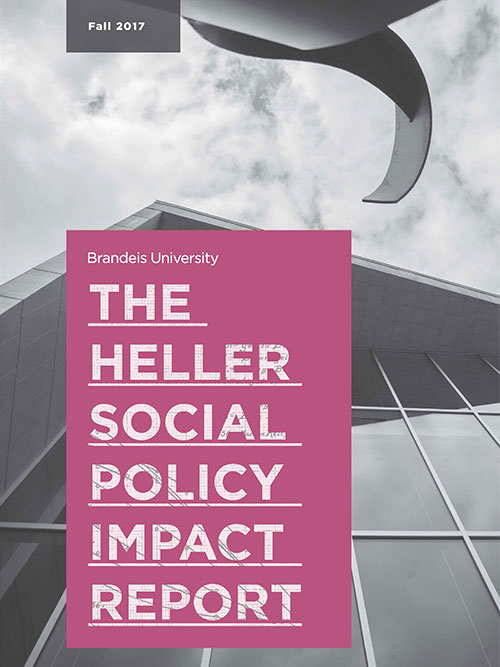 Cover of Fall 2017 Heller Social Policy Impact Report