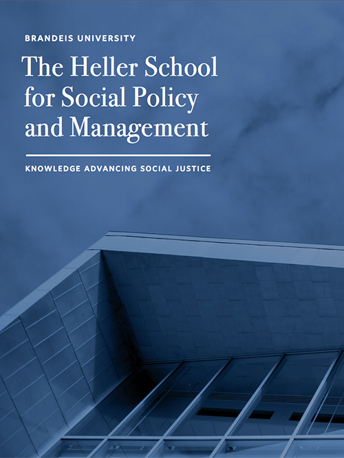 "cover of viewbook with image of Heller building and text reading ""Brandeis University, the Heller School for Social Policy and Management. Knowledge advancing social justice."""