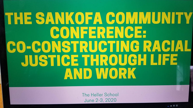 "Slide saying ""Sankofa Community Conference: Advancing Racial Justice Through Life and Work"